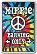HIPPIE  Sign 60's peace rainbow tiedye parking signs
